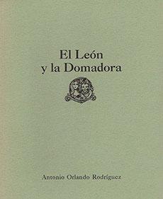 Antonio Orlando Rodríguez, presentó El León y la Domadora